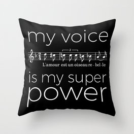 My voice is my super power (mezzo soprano, black version) Throw Pillow