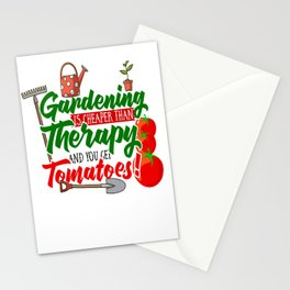 Gardening is Cheaper than Therapy and you get Tomatoes tshirt Stationery Cards