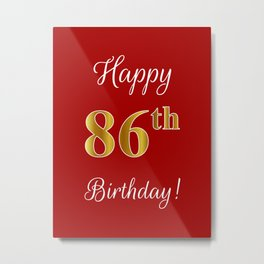 """Elegant """"Happy 86th Birthday!"""" With Faux/Imitation Gold-Inspired Color Pattern Number (on Red) Metal Print"""