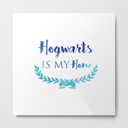 Hogwarts is My Home Metal Print