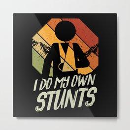 I Do My Own Stunts Sports Accident Metal Print