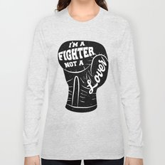 I'm A Fighter Not A Lover - Black Long Sleeve T-shirt