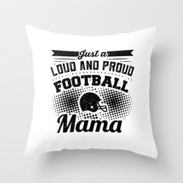 Womens Loud Proud Football Mom Team Spirit Kids Sports Throw Pillow