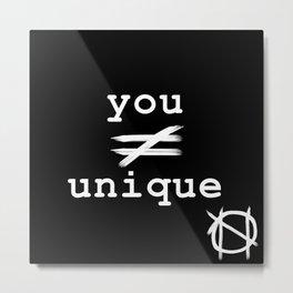 you do not equal unique (white) Metal Print