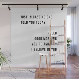 Just In Case No One Told You Today Hello Good Morning You're Amazing I Belive In You Nice Butt Minimal Wall Mural