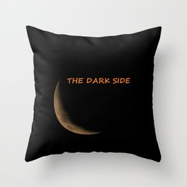 The Dark Side of the Moon - black background with text Throw Pillow