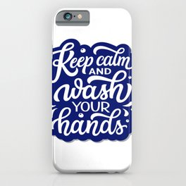 Keep calm and wash your hands! Virus combat. Stay Home. iPhone Case