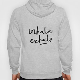Inhale Exhale black and white contemporary minimalism typography print home wall decor bedroom Hoody
