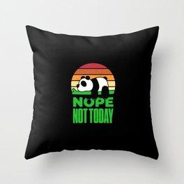 Nope Not Today Panda Funny Throw Pillow