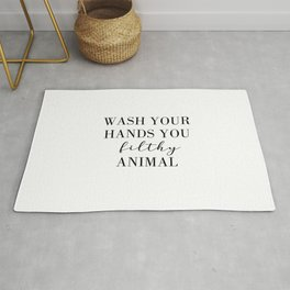 Wash Your Hands You Filthy Anima Rug