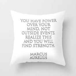 You have power over your mind Throw Pillow