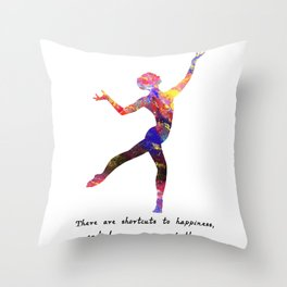 Ballet Quote There Are Shortcuts To Happiness And Throw Pillow