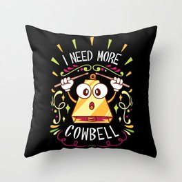 I Need More Cowbell - Funny Music Track Song Meme Illustration Throw Pillow