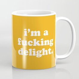I'm A Fucking Delight Funny Quote Kaffeebecher
