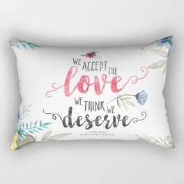 Chbosky - We Accept The Love We Think We Deserve Rectangular Pillow