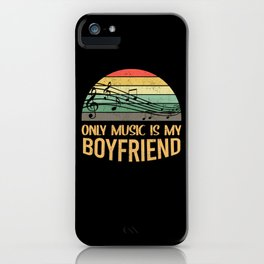 Only Music Is My Boyfriend - Love iPhone Case