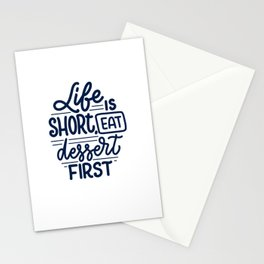 Life Is Short, Eat Dessert First Stationery Cards