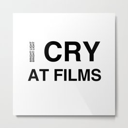 Cry At Films Metal Print