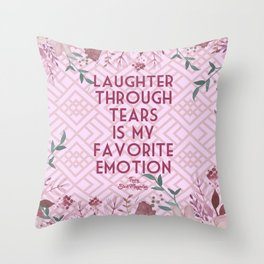Steel Magnolias Laughter Through Tears Truvy Quote Throw Pillow
