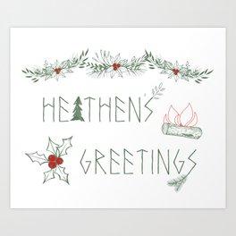 Heathens Greetings Art Print