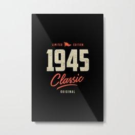 1945 Classic Birthday Gift Metal Print