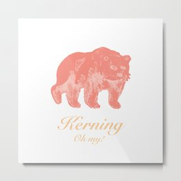 Kerning - Oh my! Metal Print