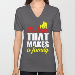 Family Love Makes a Family Unisex V-Neck