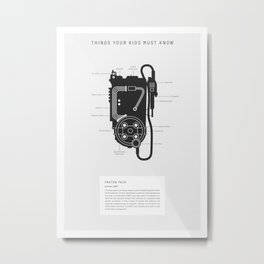 Things Your Kids Must Know: Proton pack Metal Print