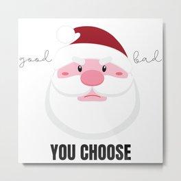 Grumpy Santa Claus Good or Bad? You Choose Metal Print