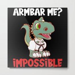 Armbar Me? Impossible Tyrannosaurus Metal Print