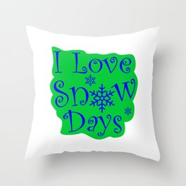 I love Snow Days Green (2) Throw Pillow