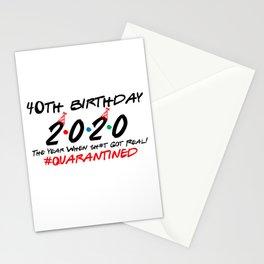 40th Birthday Quarantine 2020, 40th Birthday 2020 The Year When Got Real Quarantine Funny Stationery Cards