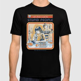 A Cure for Stupid People T-shirt