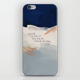 You Have Come So Far, Quote iPhone Skin