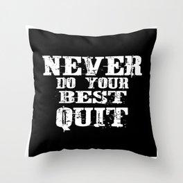 Never Do Your Best Quit Gift Idea Design Motif Throw Pillow