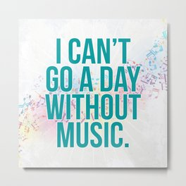 A Day Without Music Quote Metal Print