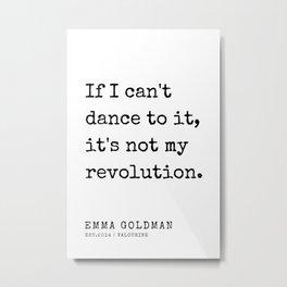 1   Emma Goldman Quotes   200607   The Great Feminist Metal Print