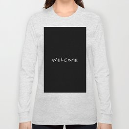 Welcome 1 black and white Long Sleeve T-shirt