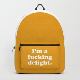 I'm A Fucking Delight Funny Quote Backpack