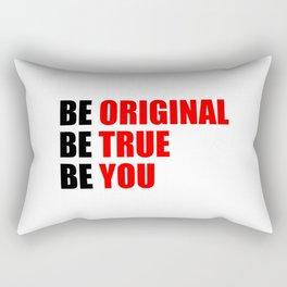 Be original be true be you Rectangular Pillow
