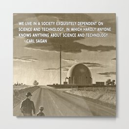 Science and Technology Quote Carl Sagan Metal Print