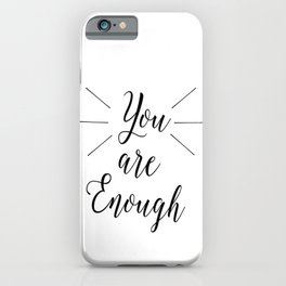 You are Enough iPhone Case