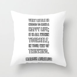 Very little is needed to make a happy life Throw Pillow