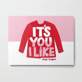 It's You I Like Mister Rogers Sweater Metal Print
