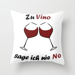 I Never Say No To Vino German I Love To Drink Vino Throw Pillow