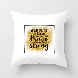Her Soul Is Fierce Throw Pillow
