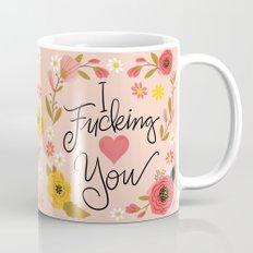 Pretty Swe*ry: I Fucking Heart You Coffee Mug