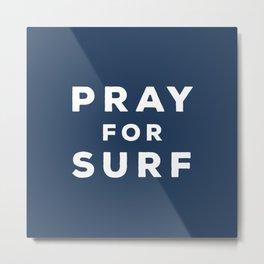 Pray For Surf - Indigo Edition Metal Print
