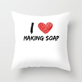 I Love Making Soap Throw Pillow