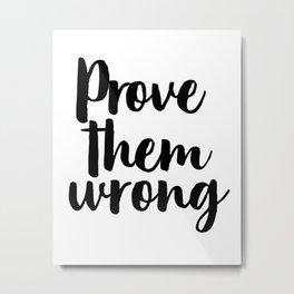 Prove Them Wrong, Motivational Print, Wall Print, Affiche Scandinave Metal Print